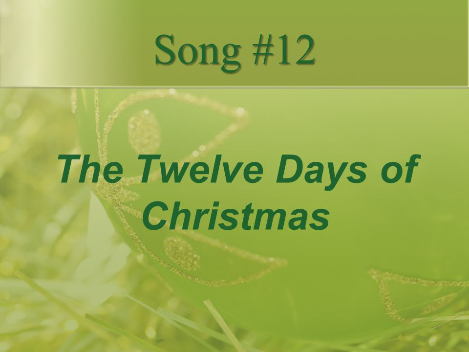 The Twelve Days of Christmas Song #12
