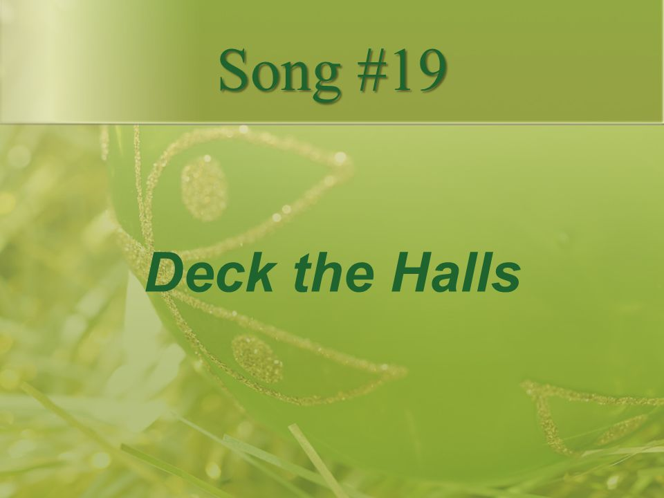 Deck the Halls Song #19