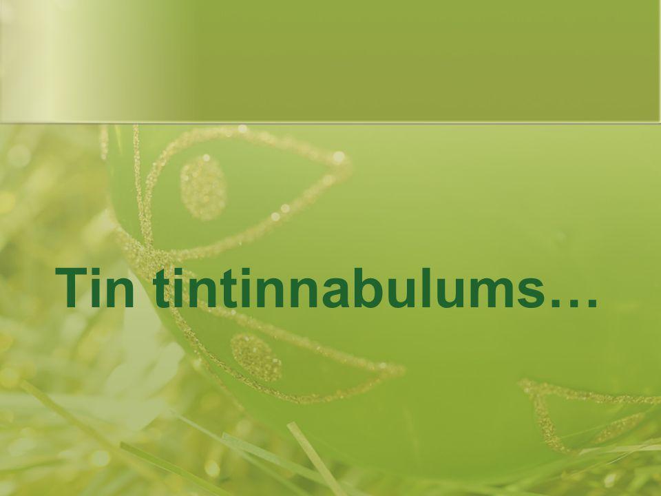 Tin tintinnabulums…