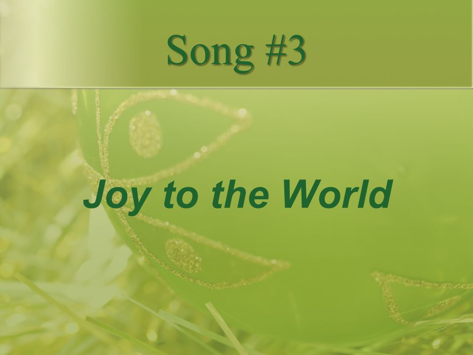 Joy to the World Song #3