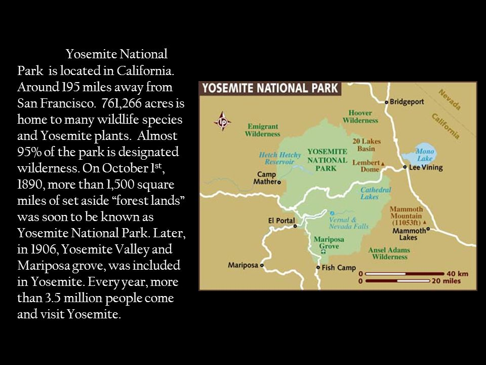 Yosemite National Park is located in California. Around 195 miles away from San Francisco.