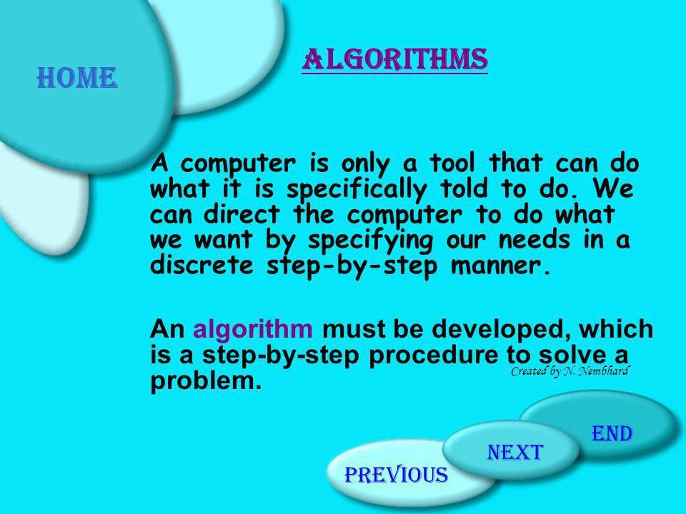 Quiz Click on the correct answer: A set of English like statements that is used as an informal language is called: Algorithm Psuedocode Computer program A B C Previous PageHome PageNext Page end Created by N.