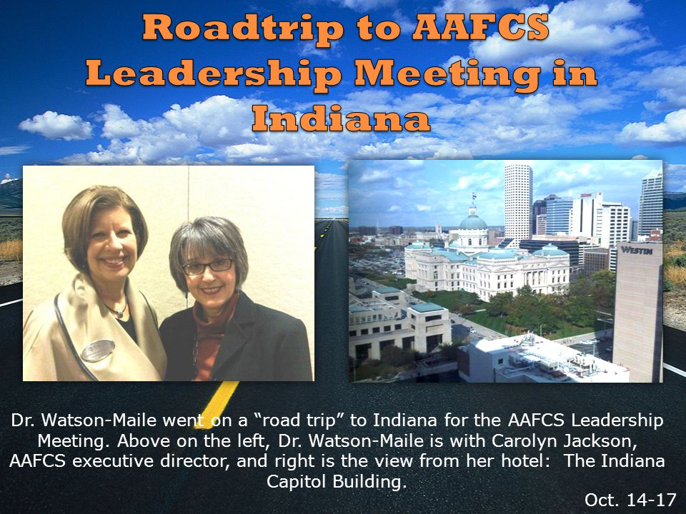 Dr. Watson-Maile went on a road trip to Indiana for the AAFCS Leadership Meeting.
