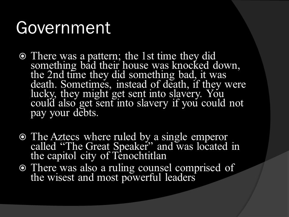 Government There was a pattern; the 1st time they did something bad their house was knocked down, the 2nd time they did something bad, it was death. S