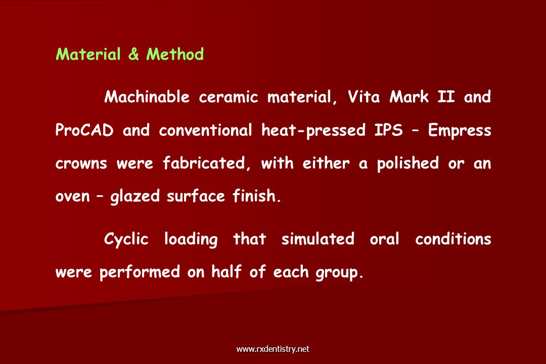 Material & Method Machinable ceramic material, Vita Mark II and ProCAD and conventional heat-pressed IPS – Empress crowns were fabricated, with either