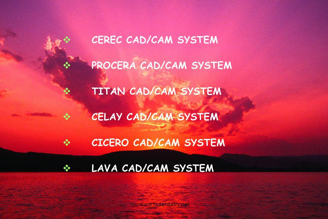 CEREC CAD/CAM SYSTEM PROCERA CAD/CAM SYSTEM TITAN CAD/CAM SYSTEM CELAY CAD/CAM SYSTEM CICERO CAD/CAM SYSTEM LAVA CAD/CAM SYSTEM www.rxdentistry.net
