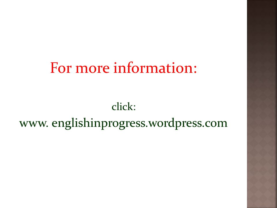 For more information: click: www. englishinprogress.wordpress.com
