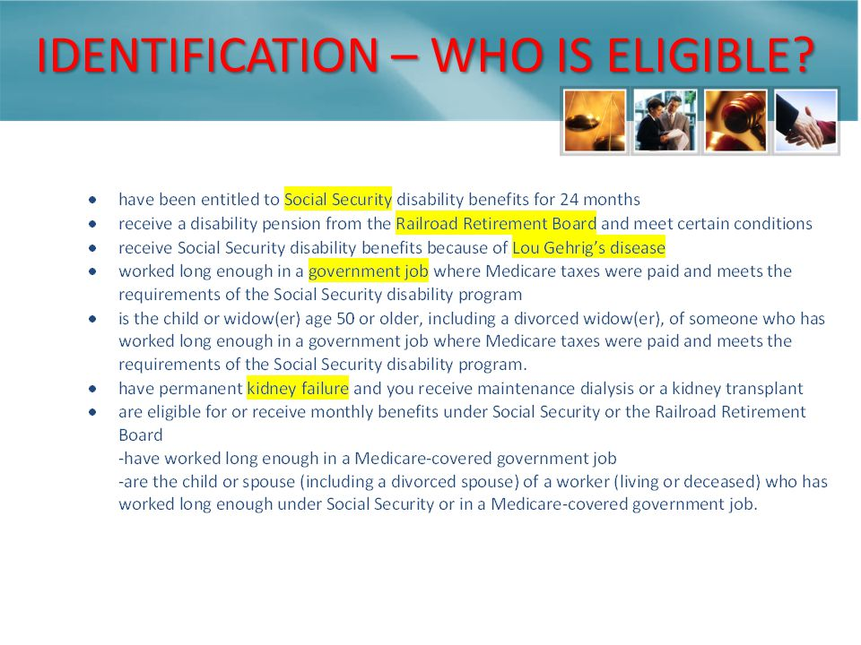 IDENTIFICATION – WHO IS ELIGIBLE