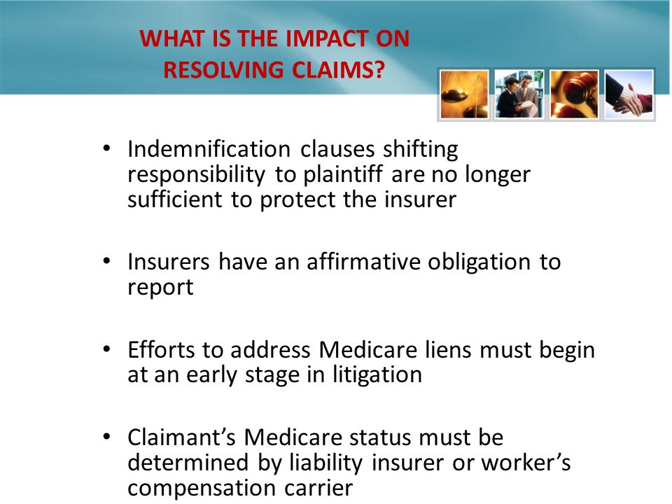 WHAT IS THE IMPACT ON RESOLVING CLAIMS.