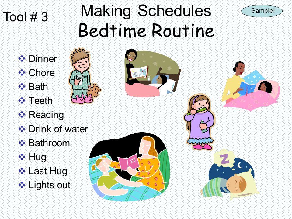 Making Schedules Bedtime Routine Dinner Chore Bath Teeth Reading Drink of water Bathroom Hug Last Hug Lights out Tool # 3 Sample!