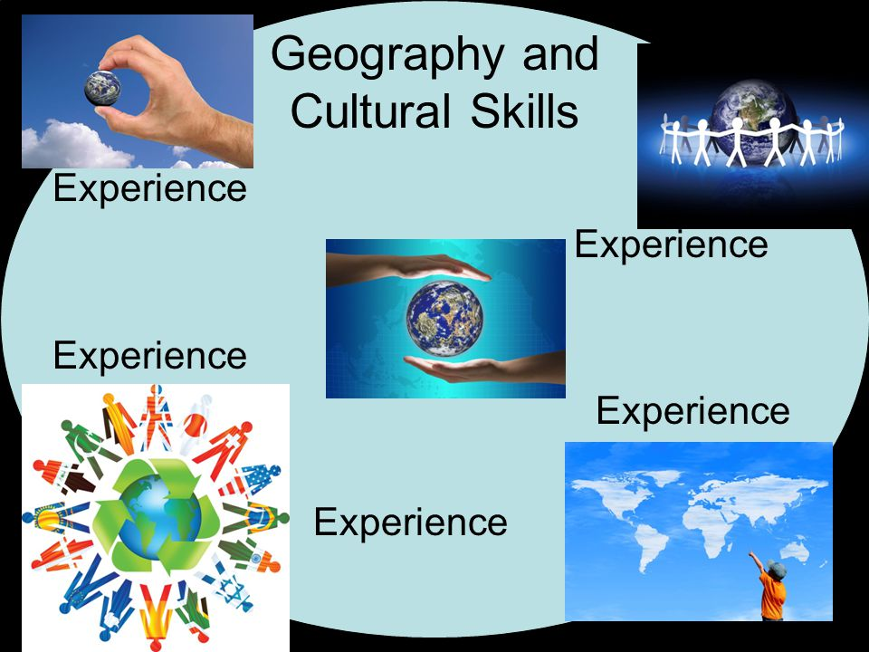 Geography and Cultural Skills Experience