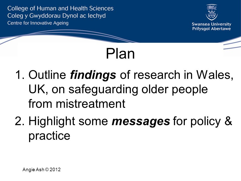 Messages Policy-makers: contexts & cultures shape policy delivered to older people (Lipsky 1980) Managers: ask – again and again – for reports from staff of poor care to older people Practitioners: speak out about poor care.