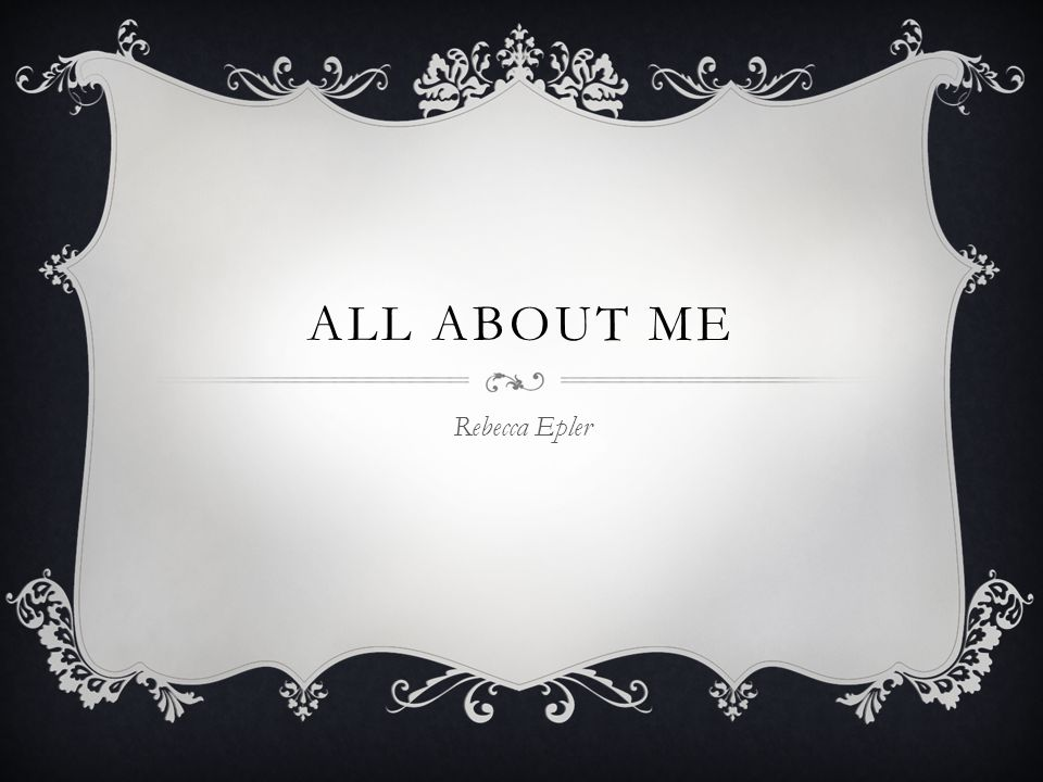 ALL ABOUT ME Rebecca Epler
