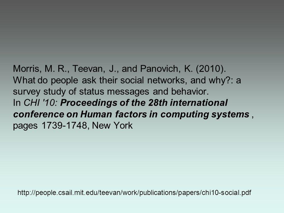 Morris, M. R., Teevan, J., and Panovich, K. (2010).