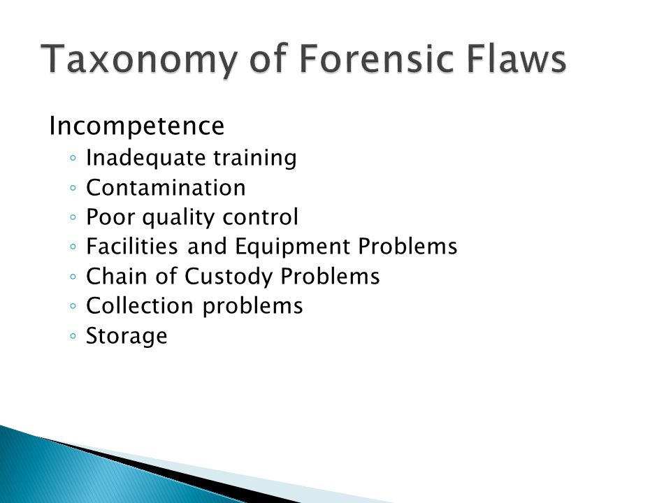 Incompetence Inadequate training Contamination Poor quality control Facilities and Equipment Problems Chain of Custody Problems Collection problems Storage