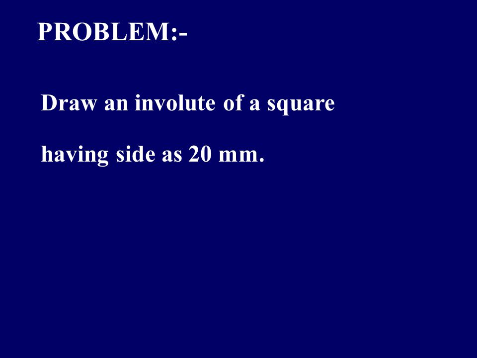 P5P5 R=01 R=2 01 P0P0 P1P1 P2P2 P3P3 P4P4 R=3 01 R=4 01 R=5 01 2 3 4 5 1 T T N N S INVOLUTE OF A POLYGON Given : Side of a polygon 0