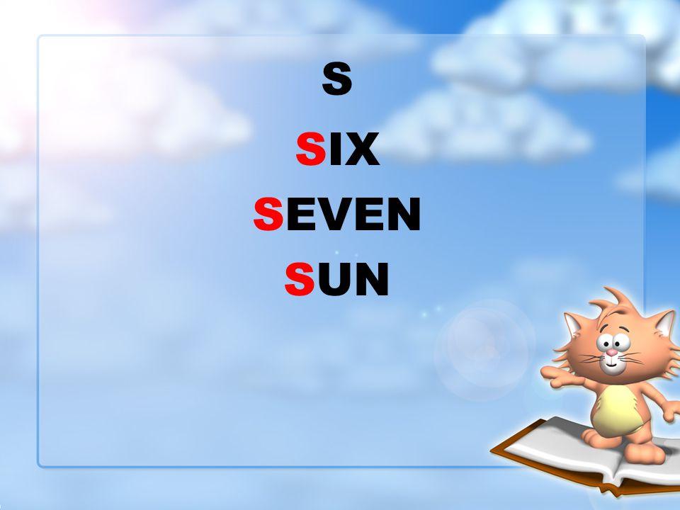 S SIX SEVEN SUN