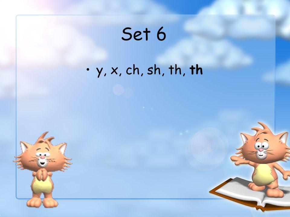 Set 6 y, x, ch, sh, th, th
