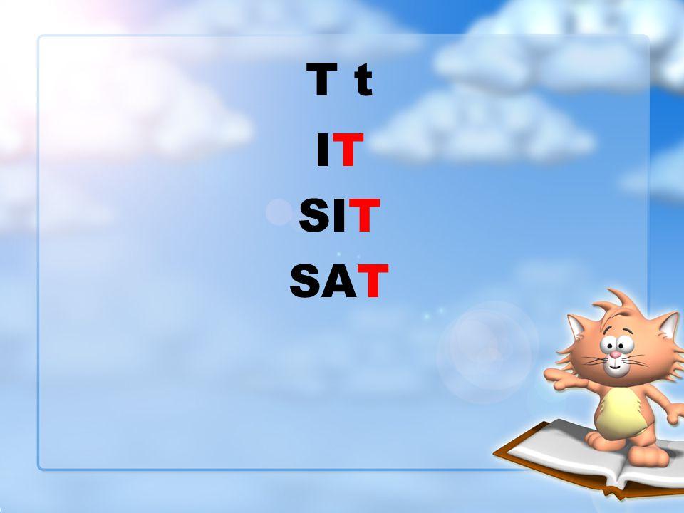 T t ITIT SIT SAT