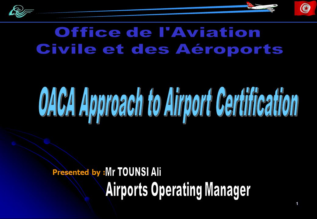 2 Plan 1.General principle of certification 2. Approach to tunisian airports certification 3.