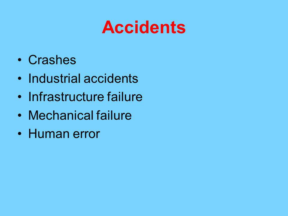 Accidents Crashes Industrial accidents Infrastructure failure Mechanical failure Human error