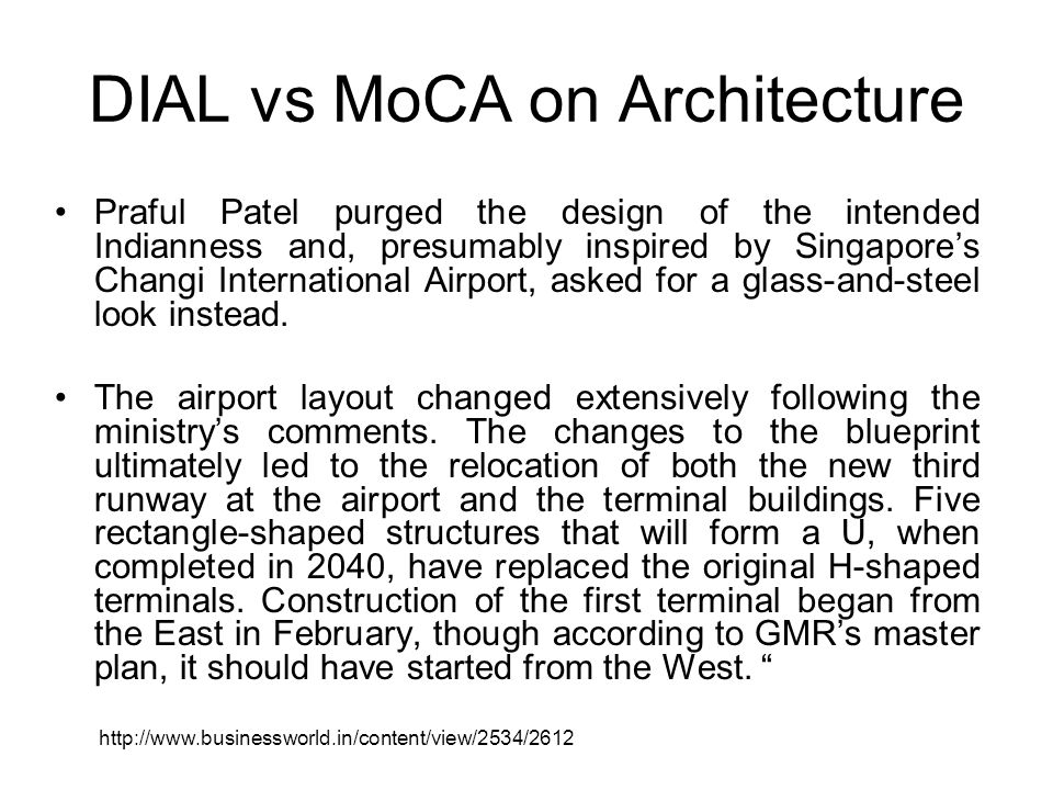 DIAL vs MoCA on Architecture Praful Patel purged the design of the intended Indianness and, presumably inspired by Singapores Changi International Air