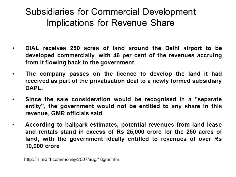 Subsidiaries for Commercial Development Implications for Revenue Share DIAL receives 250 acres of land around the Delhi airport to be developed commer