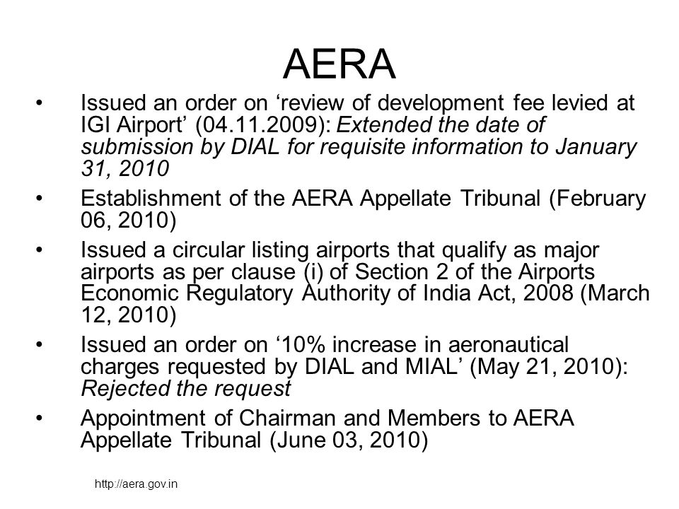 AERA Issued an order on review of development fee levied at IGI Airport (04.11.2009): Extended the date of submission by DIAL for requisite informatio