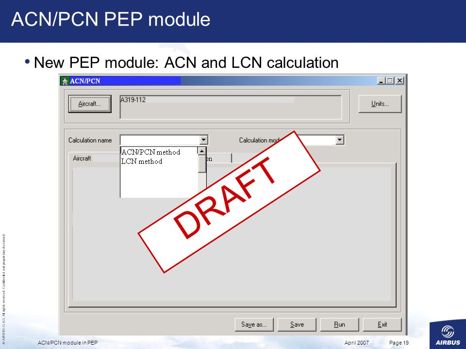 © AIRBUS S.A.S. All rights reserved. Confidential and proprietary document. April 2007ACN/PCN module in PEPPage 19 ACN/PCN PEP module New PEP module: