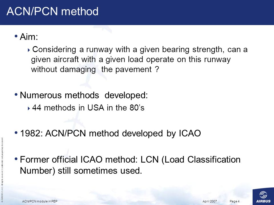 © AIRBUS S.A.S. All rights reserved. Confidential and proprietary document. April 2007ACN/PCN module in PEPPage 4 ACN/PCN method Aim: Considering a ru