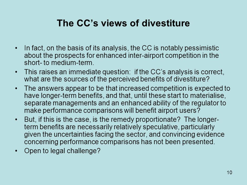 10 The CCs views of divestiture In fact, on the basis of its analysis, the CC is notably pessimistic about the prospects for enhanced inter-airport competition in the short- to medium-term.
