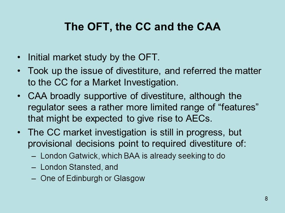 8 The OFT, the CC and the CAA Initial market study by the OFT.