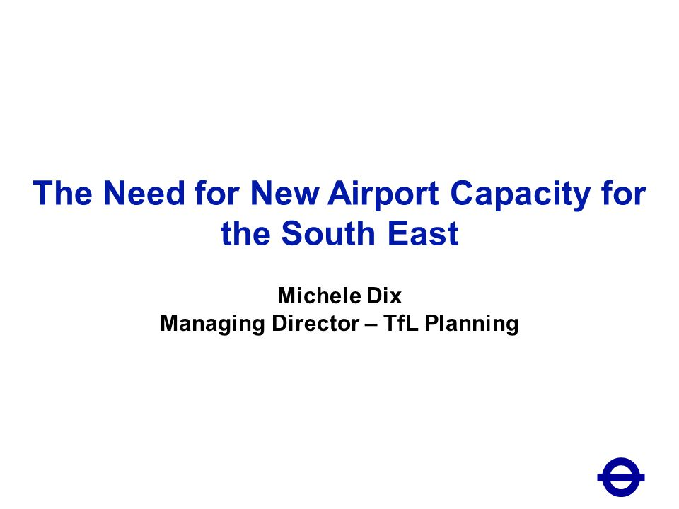 Contents 21 March 20113 1.Demand 2.The importance of aviation 3.Environmental impacts 4.Londons airports 5.The importance of a hub airport 6.The need to plan for growth 7.Future options