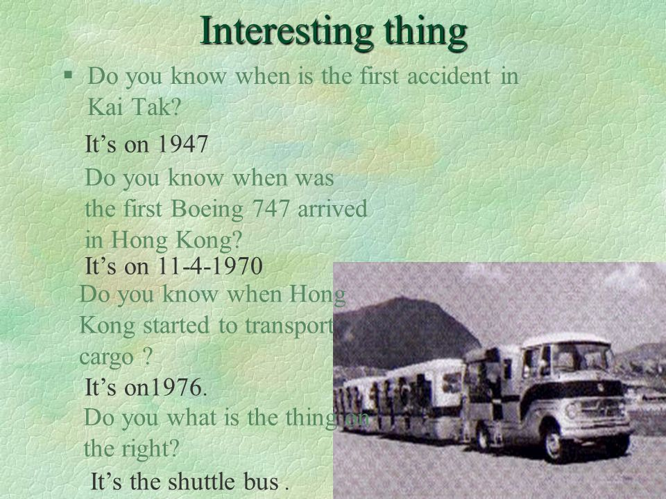 Interesting thing §Do you know when is the first accident in Kai Tak.