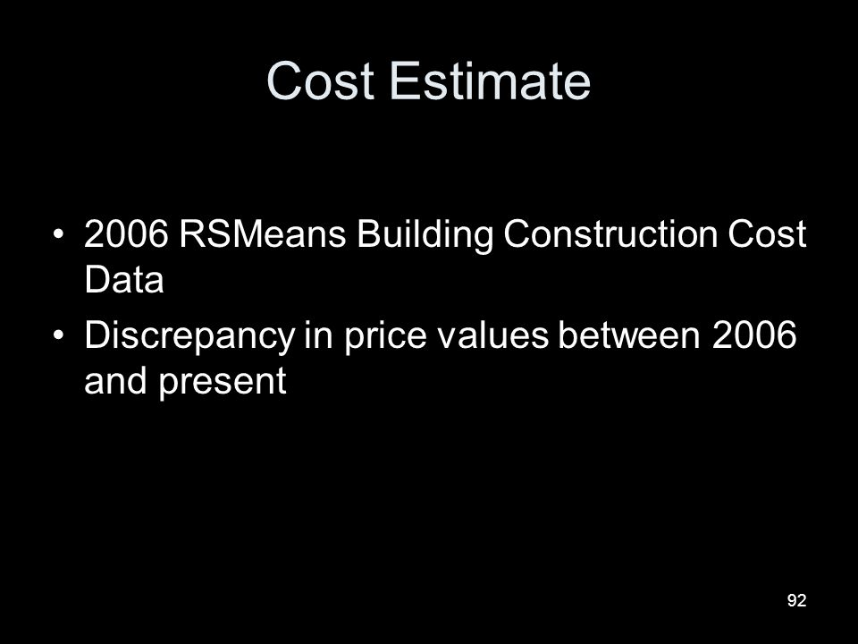 92 Cost Estimate 2006 RSMeans Building Construction Cost Data Discrepancy in price values between 2006 and present
