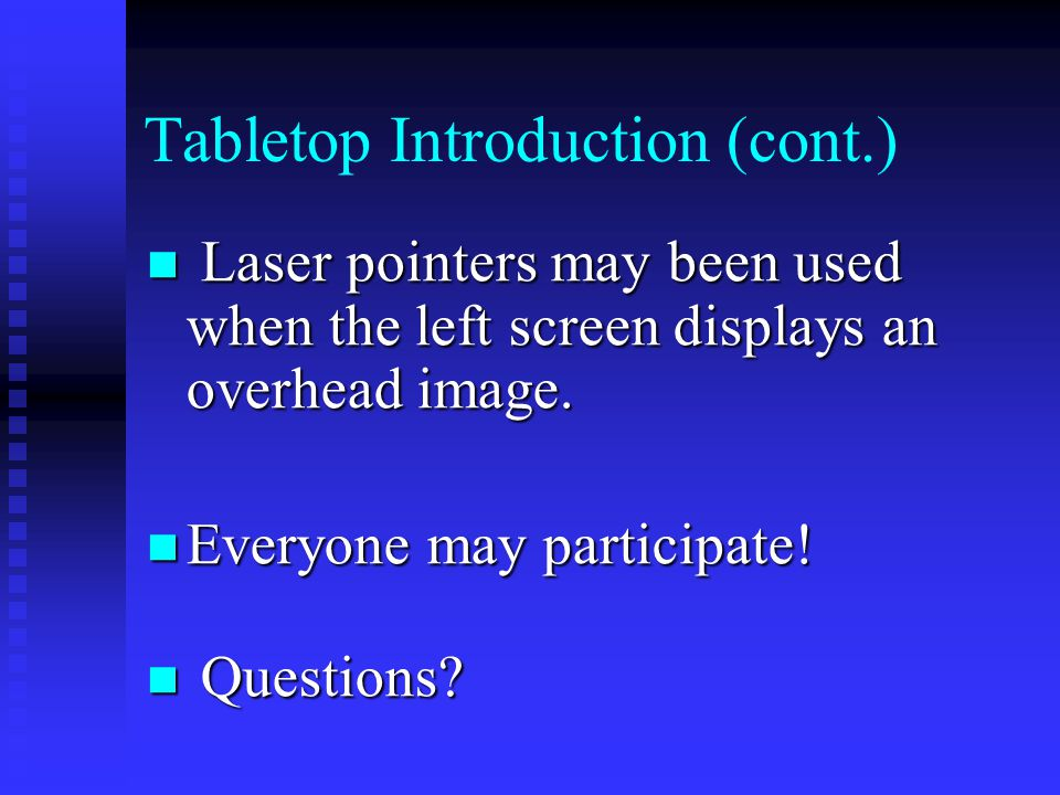 Tabletop Introduction (cont.) Time shifting will be used.