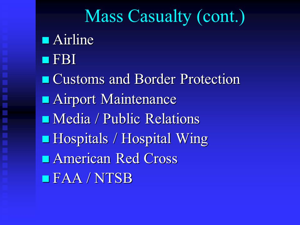 Mass Casualty Airport Communications Airport Communications Airport Operations Airport Operations Memphis Fire Department Memphis Fire Department Airport Police Airport Police EMA EMA Memphis Police Memphis Police Mutual Aid - Law Enforcement Mutual Aid - Law Enforcement Mutual Aid - Fire Department Mutual Aid - Fire Department