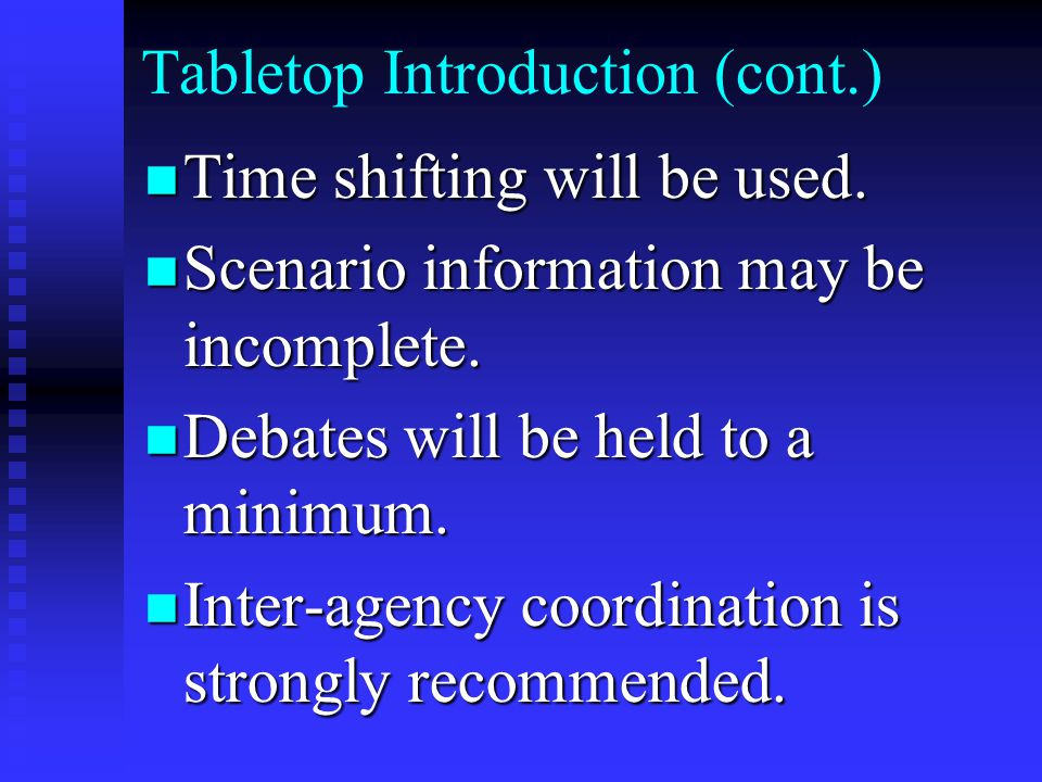 Tabletop Introduction Training-based tabletop which will include a review of current procedures.