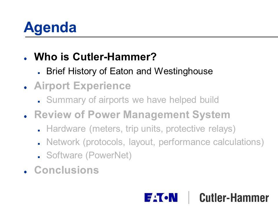 Agenda l Who is Cutler-Hammer.