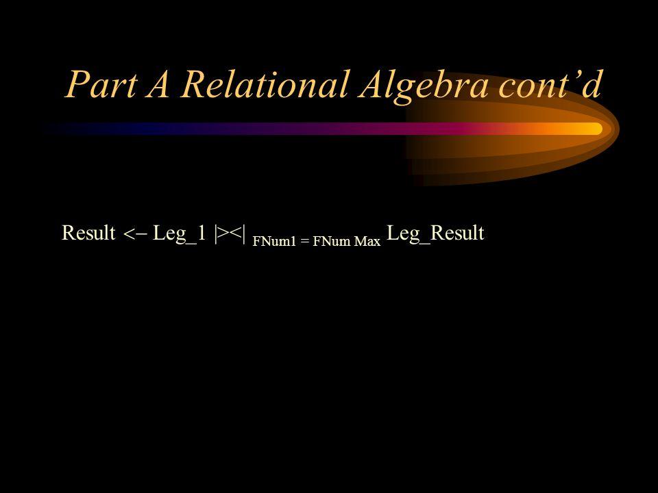 Result Leg_1  ><  FNum1 = FNum Max Leg_Result Part A Relational Algebra contd