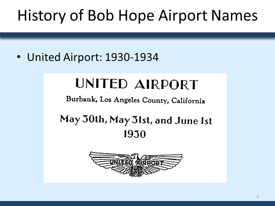 History of Bob Hope Airport Names United Airport: 1930-1934 3