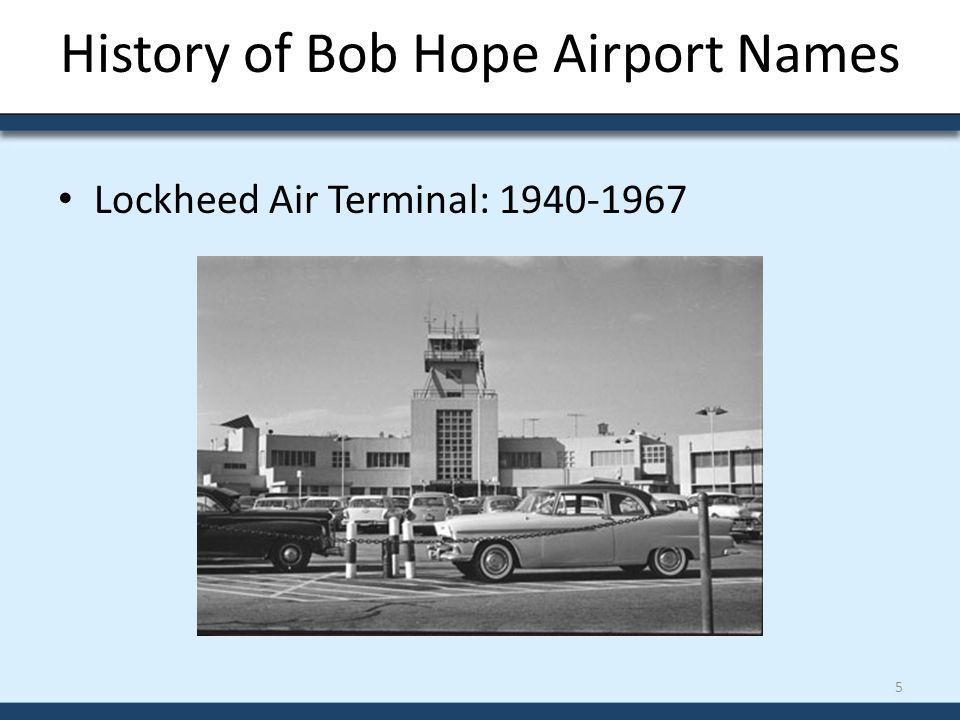 History of Bob Hope Airport Names Lockheed Air Terminal: 1940-1967 5