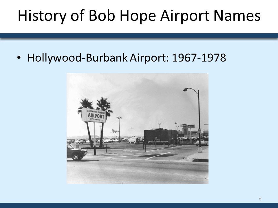 History of Bob Hope Airport Names Hollywood-Burbank Airport: 1967-1978 6