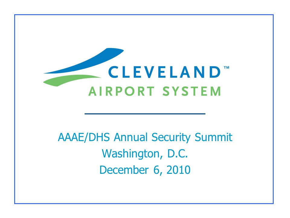 AAAE/DHS Annual Security Summit Washington, D.C. December 6, 2010
