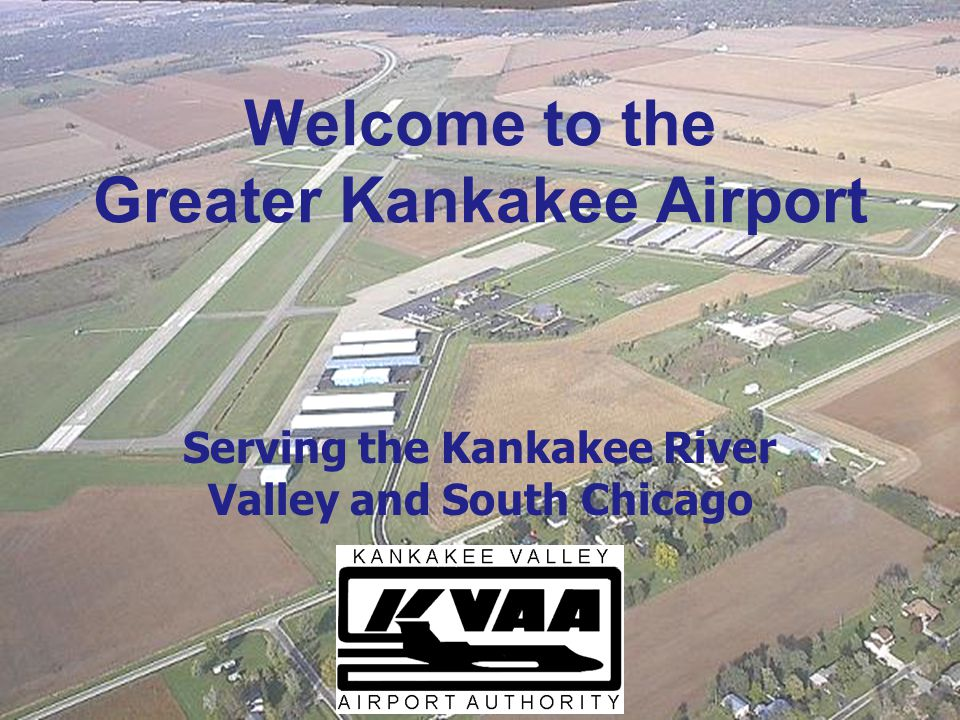 Welcome to the Greater Kankakee Airport Serving the Kankakee River Valley and South Chicago