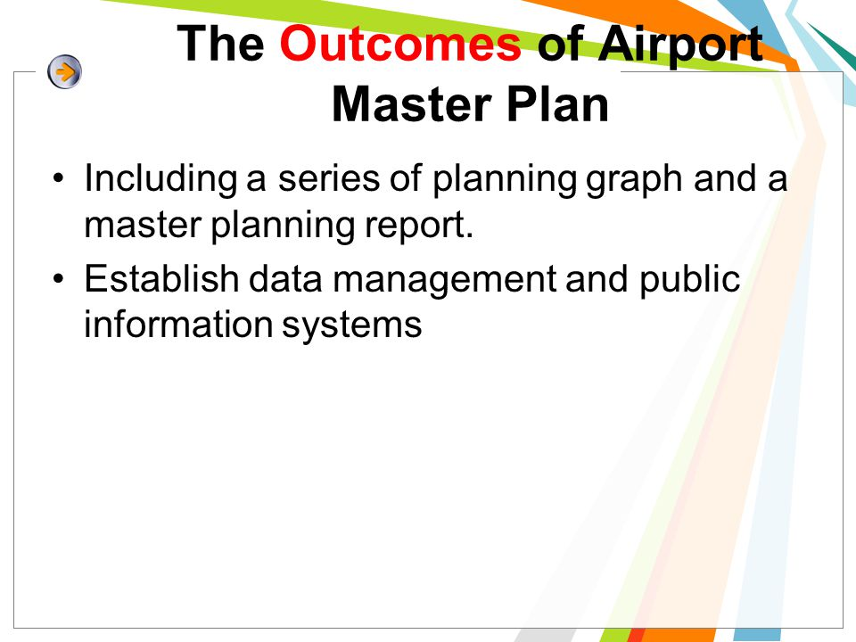 The Outcomes of Airport Master Plan Including a series of planning graph and a master planning report. Establish data management and public informatio