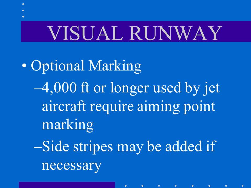 VISUAL RUNWAY Designation marking Centerline marking Optional marking –International commercial transport require threshold marking