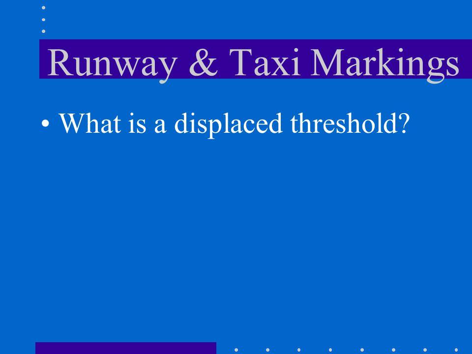 Runway & Taxi Markings Designation marking Centerline marking Threshold markings Aim point marker Touchdown zone marker