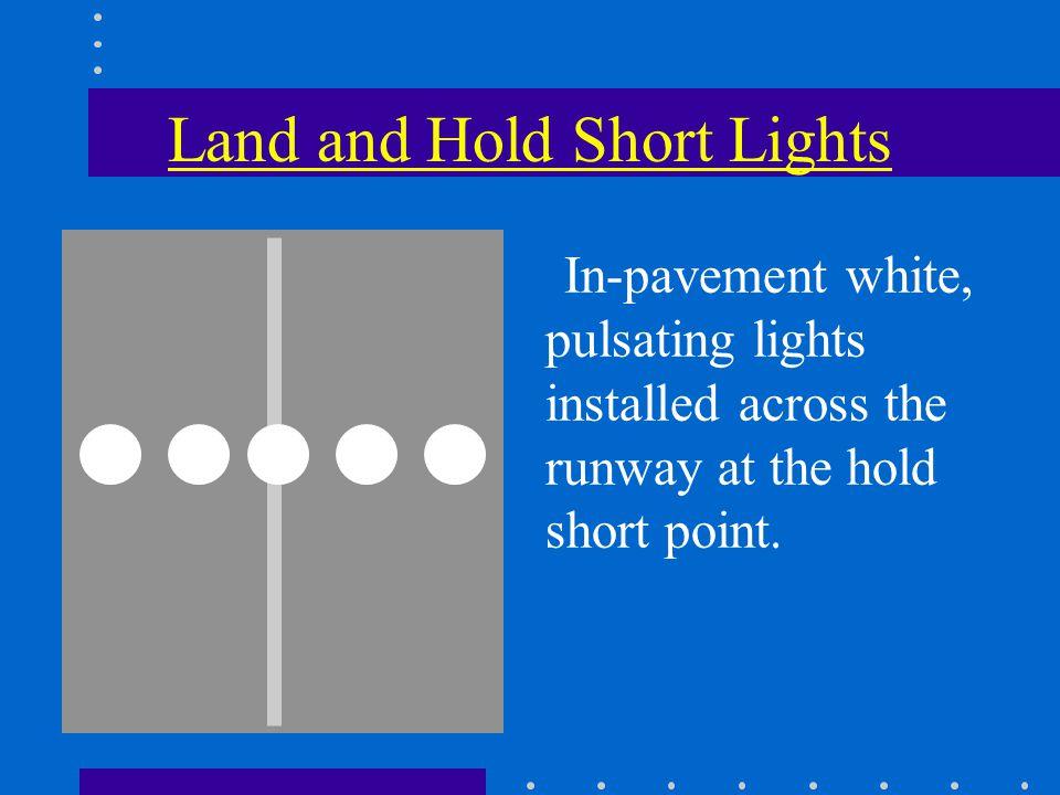 Lights Describe land and hold short lights.