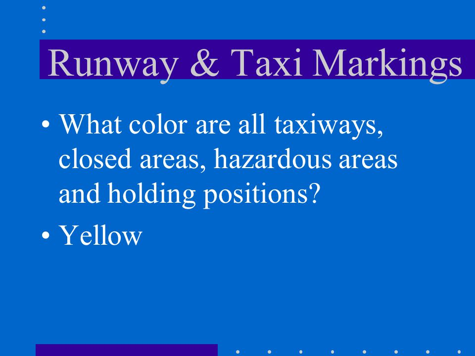 Runway & Taxi Markings Designation marking Centerline marking Threshold markings Aim point marker Touchdown zone marker